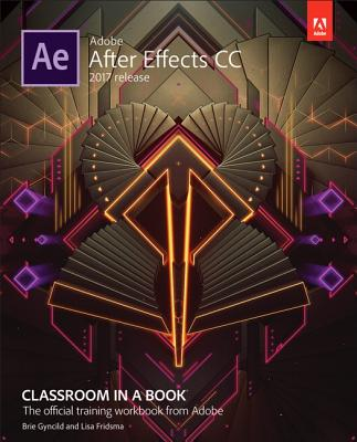 Adobe After Effects CC Classroom in a Book (2017 Release)