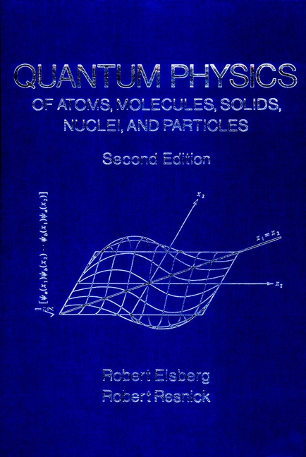 Quantum Physics Of Atoms, Molecules, Solids, Nuclei And Particles