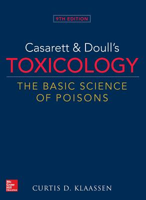 Casarett&Doulls Toxicology The Basic Science of Poisons