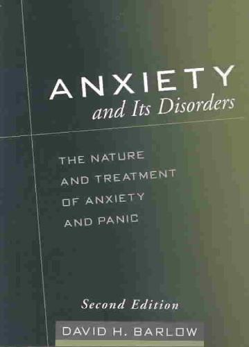 Anxiety and Its Disorders, Second Edition